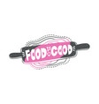food is good - kitchen quote in rolling pin doodle vector image vector image