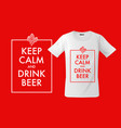 keep calm and drink beer print on t-shirts vector image vector image