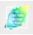 motivation poster do somethings vector image vector image