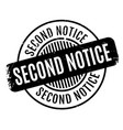 second notice rubber stamp vector image vector image