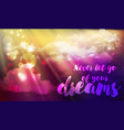 inspiration quote follow your dreams on sky vector image vector image
