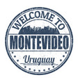 welcome to montevideo sign or stamp vector image vector image