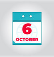 6 october flat daily calendar icon vector image vector image