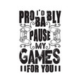 gamer quotes and slogan good for tee id probably vector image vector image