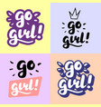 go girl hand lettering vector image vector image