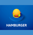 hamburger isometric icon isolated on color vector image