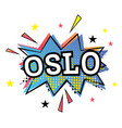 oslo comic text in pop art style vector image vector image