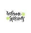 modern lettering welcome spring printable vector image