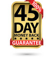 45 day 100 money back guarantee golden sign vector image vector image