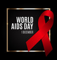 december 1 world aids day background red ribbon vector image vector image