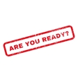 Are You Ready Question Text Rubber Stamp vector image vector image