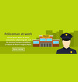 policeman at work banner horizontal concept vector image