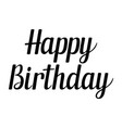 handwritten lettering happy birthday vector image