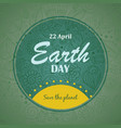 holiday background with text earth day vector image vector image
