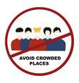 avoid crowded places concept quarantine vector image vector image