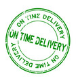 grunge green on time delivery word round rubber vector image vector image
