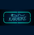 neon sign karaoke vector image vector image