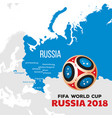 russia world cup 2018 with map and vector image vector image