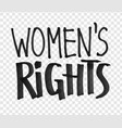 felt pen women rights lettering vector image