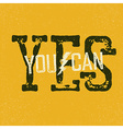 Yes you can quote Typographical Background vector image vector image