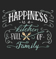 happiness is a kitchen full family sign vector image vector image