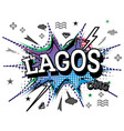 lagos comic text in pop art style isolated on vector image vector image