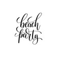 beach party hand lettering inscription vector image vector image