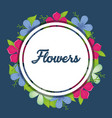 beautiful flowers design vector image
