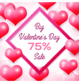 Big Valentines day Sale 75 percent discounts with vector image vector image