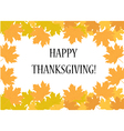 Happy thanksgiving day Postcard with leaves vector image