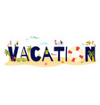 hot tour travel for vacation sea holiday at summer vector image