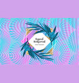 luxury holographic neon background tropical vector image vector image