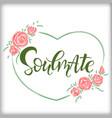 soulmste and roses vector image