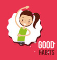 cute girl activity lifestyle good habits vector image