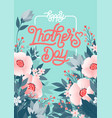 happy mothers day beautiful greeting card bright vector image vector image