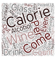 Calories In Wine text background wordcloud concept vector image vector image