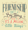 friendship hand-lettering and calligraphy quote vector image vector image