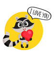 cute raccoon character holding big heart saying i vector image vector image