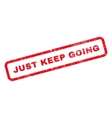 Just Keep Going Text Rubber Stamp vector image