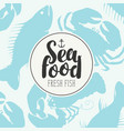 seafood banner with sea inhabitants and lettering vector image vector image