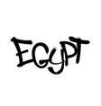 sprayed egypt font graffiti with overspray in vector image vector image