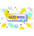 work hard banner speech bubble poster and vector image vector image