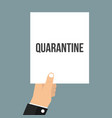 man showing paper quarantine text vector image