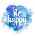 quote be happy vector image vector image