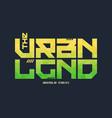 urban legend trendy fashionable t-shirt vector image vector image