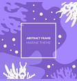 abstract frame marine theme underwater world vector image vector image