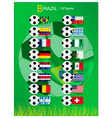 16 Teams of Football Tournament in Brazil 2014 vector image vector image