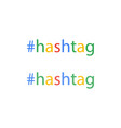 hashtag word in flat style social media keyword vector image vector image