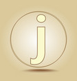 letter j lowercase round golden icon on light vector image