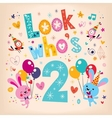 Look whos two - second birthday card vector image vector image